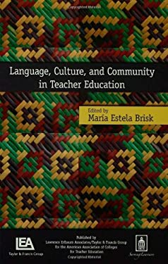 Language, Culture, and Community in Teacher Education 9780805856972