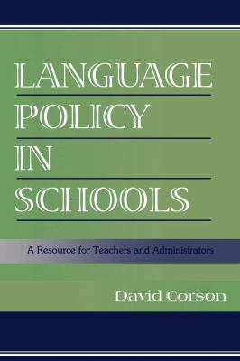 Language Policy in Schools: A Resource for Teachers and Administrators 9780805832969