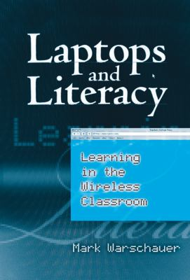 Laptops and Literacy: Learning in the Wireless Classroom 9780807747261