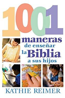 Las 1001 Maneras de Presentar la Biblia A los Ninos 9780805430776