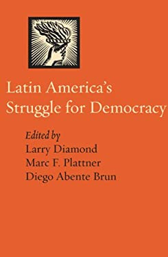 Latin America's Struggle for Democracy 9780801890581