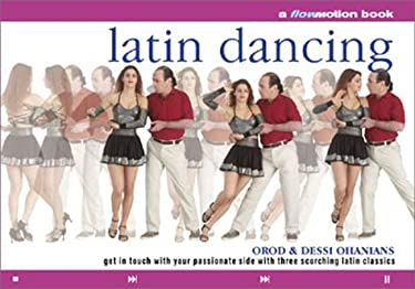Latin Dancing: A Flowmotion Book: Get in Touch with Your Passionate Side with Three Scorching Latin Classics 9780806993812