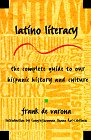 Latino Literacy: The Complete Guide to Our Hispanic History and Culture 9780805038590