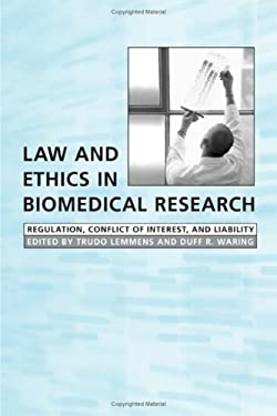 Law and Ethics in Biomedical Research: Regulation, Conflict of Interest, and Liability 9780802086433
