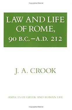 Law and Life of Rome, 90 B.C.-A.D. 212 9780801492730