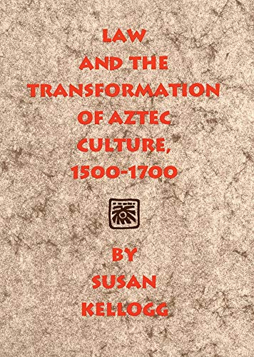 Law and the Transformation of Aztec Culture, 1500-1700 9780806136851