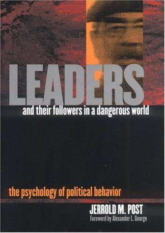 Leaders and Their Followers in a Dangerous World: The Psychology of Political Behavior 9780801441691