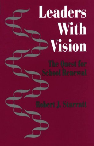 Leaders with Vision: The Quest for School Renewal 9780803962606