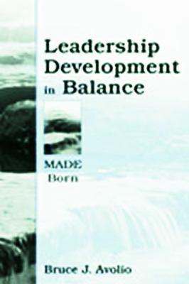 Leadership Development in Balance: Made/Born 9780805832846