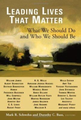 Leading Lives That Matter: What We Should Do and Who We Should Be 9780802832566