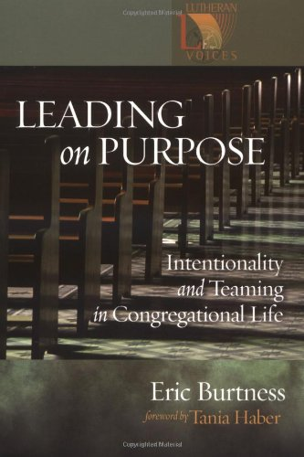 Leading on Purpose: Intentionality and Teaming in Congregational Life 9780806651743