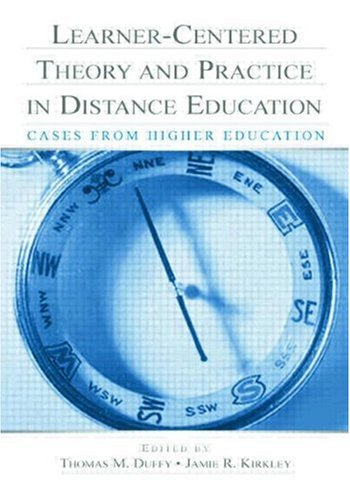 Learner-Centered Theory and Practice in Distance Education: Cases from Higher Education 9780805845778