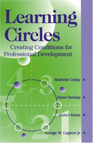 Learning Circles: Creating Conditions for Professional Development 9780803966758