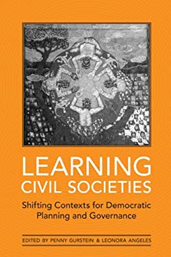 Learning Civil Societies: Shifting Contexts for Democratic Planning and Governance 9780802091192