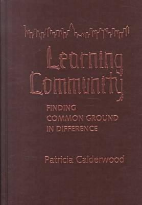 Learning Community: Finding Common Ground in Difference 9780807739532