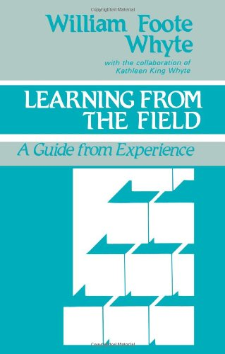Learning from the Field: A Guide from Experience - Whyte, William F. / Whyte, Kathleen King