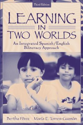 Learning in Two Worlds: An Integrated Spanish/English Biliteracy Approach 9780801330773