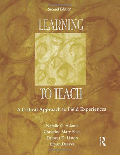 Learning to Teach: A Critical Approach to Field Experiences 9780805854701