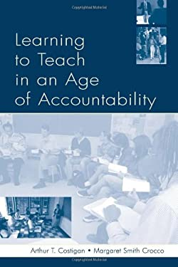 Learning to Teach in an Age of Accountability 9780805847079