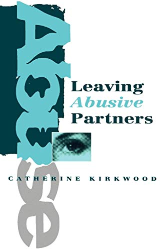 Leaving Abusive Partners: From the Scars of Survival to the Wisdom for Change 9780803986862