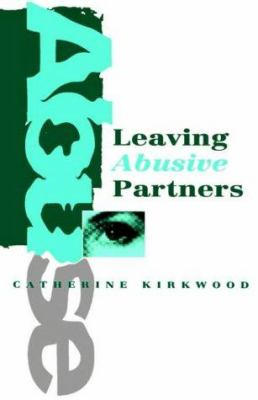 Leaving Abusive Partners: From the Scars of Survival to the Wisdom for Change 9780803986855