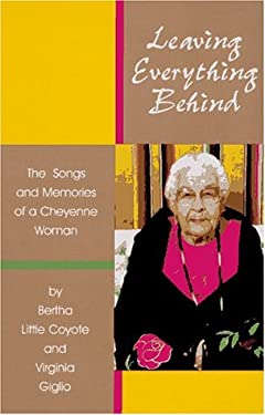 Leaving Almost Everything Behind: The Songs and Memories of a Cheyenne Woman 9780806129846