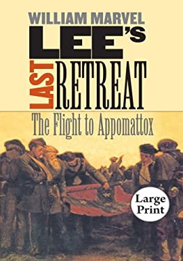 Lee's Last Retreat: The Flight to Appomattox, Large Print Ed 9780807866054