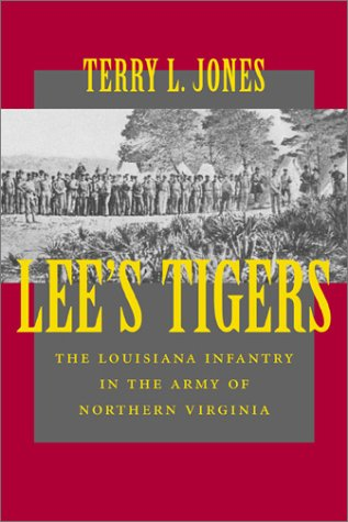 Lee's Tigers: The Louisiana Infantry in the Army of Northern Virginia 9780807127865