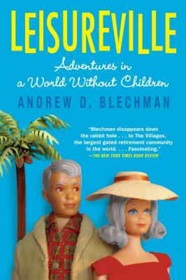 Leisureville: Adventures in a World Without Children 9780802144188