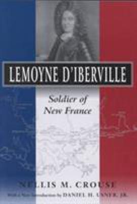 Lemoyne d'iberville: Soldier of New France 9780807127001