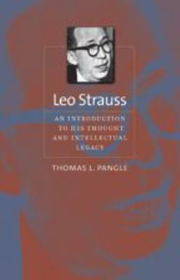 Leo Strauss: An Introduction to His Thought and Intellectual Legacy 9780801884405