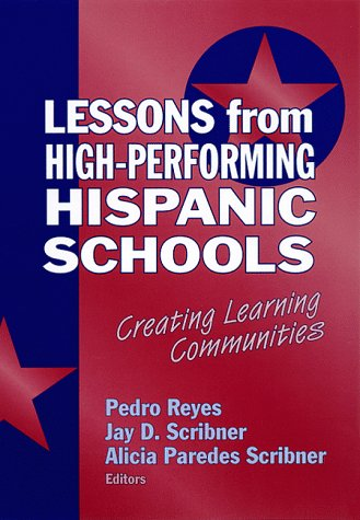 Lessons from High-Performing Hispanic Schools: Creating Learning Communities 9780807738306