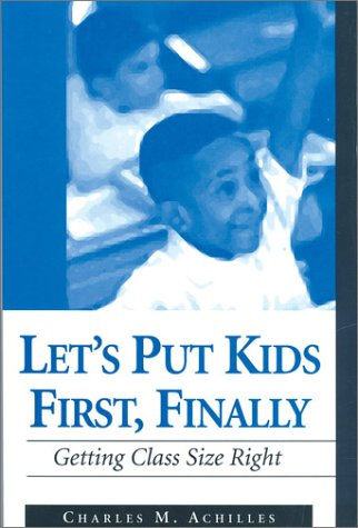 Let's Put Kids First, Finally: Getting Class Size Right 9780803968073