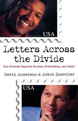 Letters Across the Divide: Two Friends Explore Racism, Friendship, and Faith 9780801063435