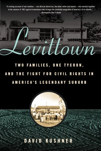 Levittown: Two Families, One Tycoon, and the Fight for Civil Rights in America's Legendary Suburb 9780802717955