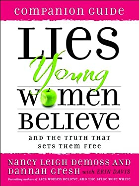 Lies Young Women Believe Companion Guide 9780802472915