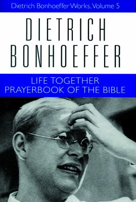 Dietrich bonhoeffer life together