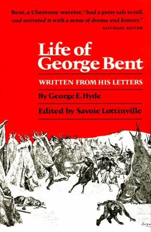 Life of George Bent: Written from His Letters 9780806115771