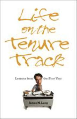 Life on the Tenure Track: Lessons from the First Year 9780801881039