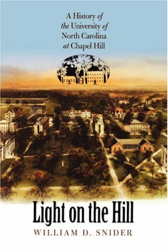 Light on the Hill: A History of the University of North Carolina at Chapel Hill 9780807855713