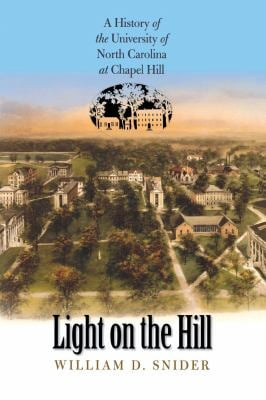 Light on the Hill: A History of the University of North Carolina at Chapel Hill 9780807820230