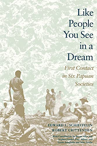 Like People You See in a Dream: First Contact in Six Papuan Societies 9780804718998