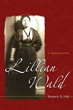 Lillian Wald: A Biography 9780807832363
