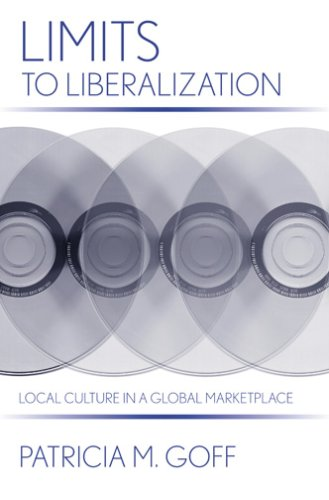 Limits to Liberalization: Local Culture in a Global Marketplace 9780801444586