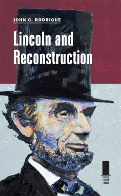 Lincoln and Reconstruction 9780809332533