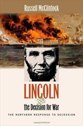 Lincoln and the Decision for War: The Northern Response to