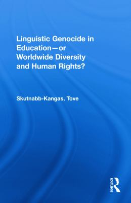 Linguistic Genocide in Education--Or Worldwide Diversity and Human Rights? 9780805834680
