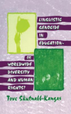 Linguistic Genocide in Education--Or Worldwide Diversity and Human Rights? 9780805834673
