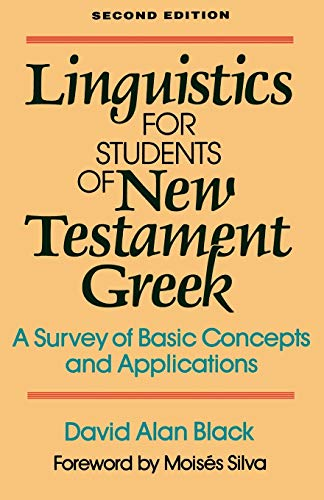 Linguistics for Students of New Testament Greek: A Survey of Basic Concepts and Applications 9780801020162