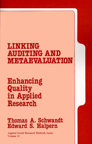 Linking Auditing and Meta-Evaluatiuon: Enhancing Quality in Applied Research 9780803929685